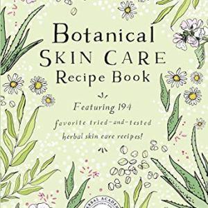 Botanical Skin Care Recipe Book 6