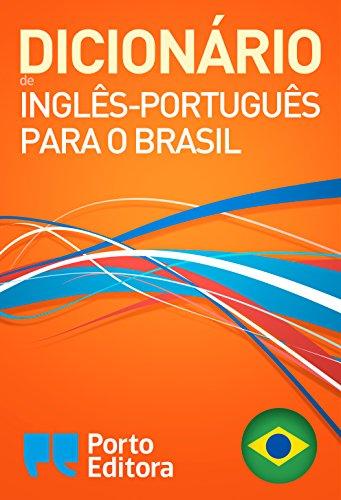 Dicionário Porto Editora de Inglês-Português para o Brasil / Porto Editora English-Brazilian Portuguese Dictionary