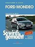 Ford Mondeo von 2007 bis 2014: So wird's gemacht - Band 164