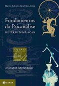 Fundamentals of Psychoanalysis from Freud to Lacan: Vol. 1: The conceptual bases (Transmission of Psychoanalysis - special series)