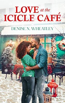 Love at the Icicle Café by [Denise N.  Wheatley]