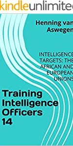 Training Intelligence Officers 14: INTELLIGENCE TARGETS: THE AFRICAN AND EUROPEAN UNIONS (South African Intelligence Library series)