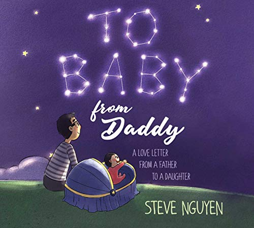 To Baby, From Daddy: A Love Letter from a Father to a...