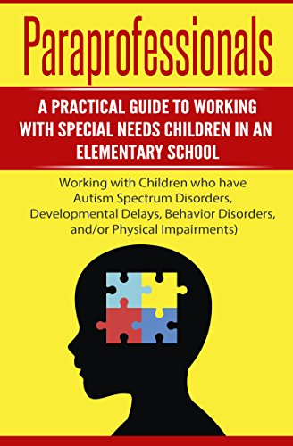 Paraprofessionals: A Practical Guide to Working with Special...