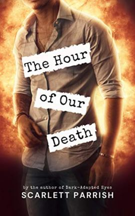 The Hour of Our Death by [Scarlett Parrish]