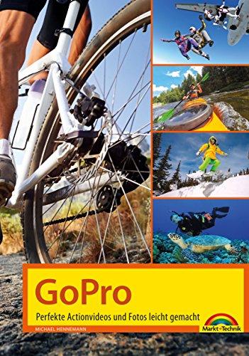 GoPro: Perfekte Actionvideos und Fotos leicht gemacht (German Edition)