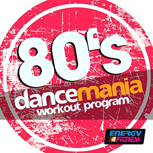 80's Dancemania Workout Program (15 Tracks Non-Stop Mixed Compilation for Fitness & Workout - 132 BPM)