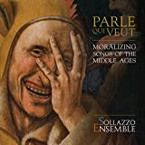Parle Qui Veut/Moralizing Songs of The Middle Ages
