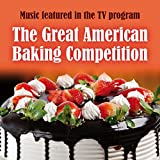 The Great Baking Competition (Aka the Great British Bake Off) / Signature Cakes / Sparkle / Happy Pizza / Organic Mix (The Great Baking Competition Medley)