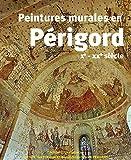 Peintures murales en Périgord : Xe-XXe siècle