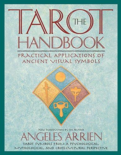 The Tarot Handbook: Practical Applications of Ancient Visual...