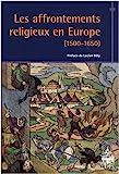 Les Affrontements religieux en Europe : (1500-1650)