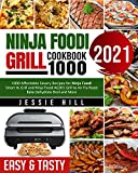 Ninja Foodi Grill cookbook 1000: 1000 Affordable Savory Recipes for Ninja Foodi Smart XL Grill and Ninja Foodi AG301 Grill to Air Fry Roast Bake Dehydrate Broil and More