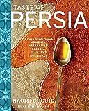 Taste of Persia: A Cook's Travels Through Armenia, Azerbaijan, Georgia,...