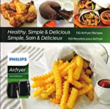 Philips Airfryer Cookbook with 150 Healthy Simple and Delicious Recipes- For Starfish Models- HD9935/00