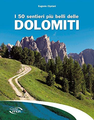 I 50 sentieri pi belli delle Dolomiti