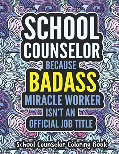 School Counselor Coloring Book: A Snarky & Humorous...
