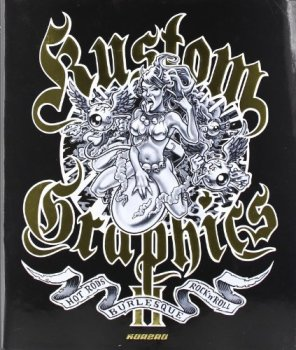 Kustom Graphics II: More Hot Rods, Burlesque and Rock 'n' Roll