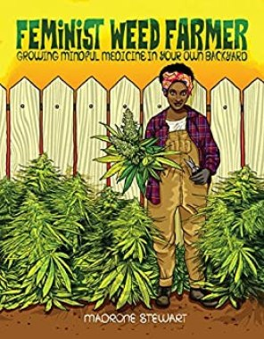 Feminist Weed Farmer: Growing Mindful Medicine in Your Own Backyard -  Kindle edition by Stewart, Madrone. Politics & Social Sciences Kindle  eBooks @ Amazon.com.