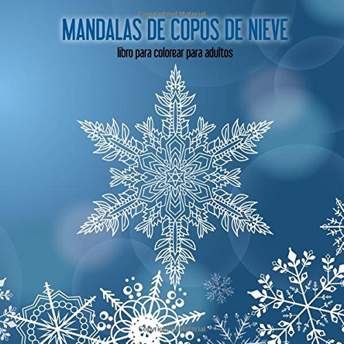 Mandalas de copos de nieve libro para colorear para adultos 1: Volume 1