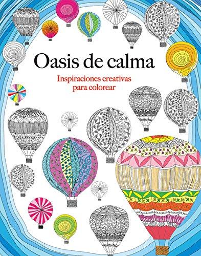 Oasis de calma (Inspiraciones C.): Inspiraciones creativas para colorear
