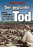 Planowana śmierć: niemieccy jeńcy wojenni w obozach amerykańskich i francuskich w latach 1945-1946