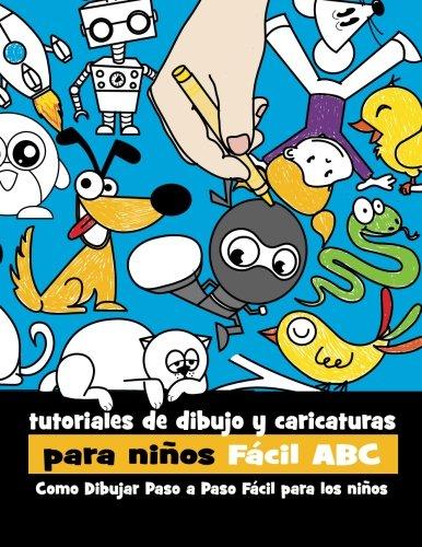 Tutoriales de Dibujo y Caricaturas Para Niños Fácil ABC: Como Dibujar Paso a Paso Fácil Para los