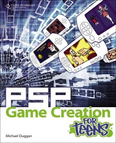 PSP Game Creation for Teens (For Teens (Course Technology))