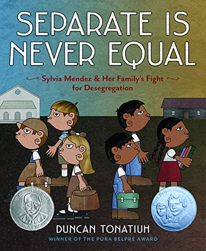 Separate Is Never Equal: Sylvia Mendez and Her Family's...