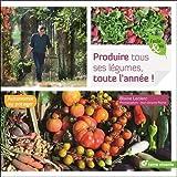 Produire tous ses légumes, toute l'année !