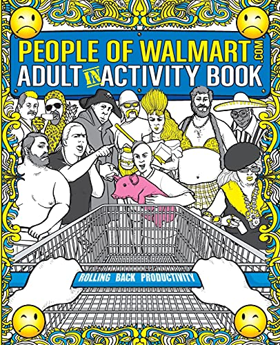 The People of Walmart Adult In-Activity Book: Rolling Back...