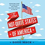The Not-Quite States of America: Dispatches from the Territories and Other...