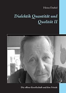 Dialektik Quantitaet und Qualitaet II: Die offene Gesellschaft und ihre Feinde