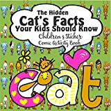The Hidden Cat's Facts Your Kids Should Know: Children's Sticker Comic Activity Book | Cat Themed Activity Book | Nature Cat Activity Book | Wild Cat Activity Book | Sticker Activity Book Insects