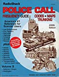 RadioShack Police Call Frequency Guide 2005 Edition (America's #1 Reference for Scanner Users, Volume 9)