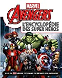 Avengers , Marvel , L'ENCYCLOPEDIE des super heros