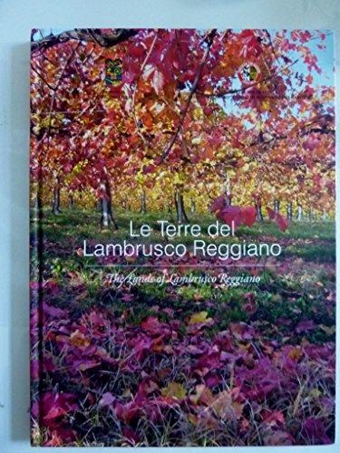 LE TERRE DEL LAMBRUSCO REGGIANO - THE LANDS OF LAMBRUSCO REGGIANO