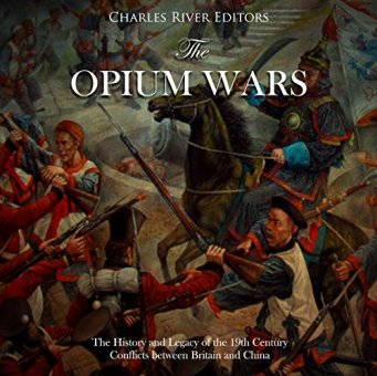 The Opium Wars (Audiobook) by Charles River Editors | Audible.com