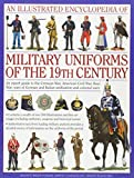 An Illustrated Encyclopedia of Military Uniforms of the 19th Century