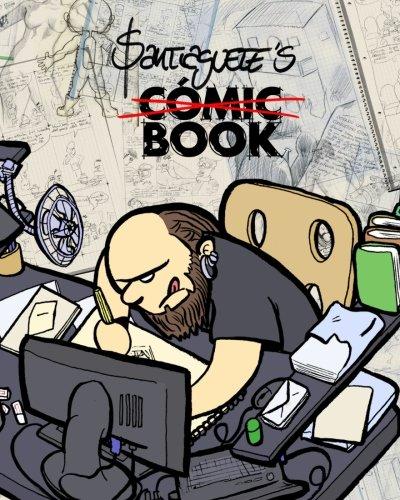 Santiaguete's Comic Book: a Travel Guide about an Amateur's life: 1