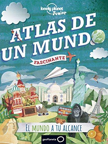 Atlas de un mundo fascinante (Lonely Planet Junior)