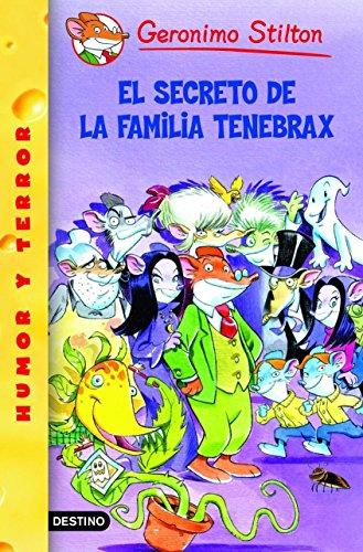 El secreto de la familia Tenebrax: Geronimo Stilton 18