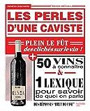 Les perles d'une caviste: 100 clichés sur le vin et 100 bouteilles pour y remédier