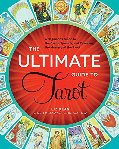 The Ultimate Guide to Tarot: A Beginner's Guide to the...