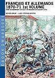 Francais et Allemands 1870-71 1st Volume (illustrated) (Soldiers, weapons & uniforms 800)...