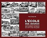 L'école des sourds : Encyclopédie historique des institutions françaises