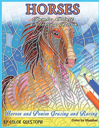 Horses Jumbo Adult Coloring Book - Horses and Ponies Grazing and Racing Color By Number: 4 (Fun Adult Color By Number Coloring)