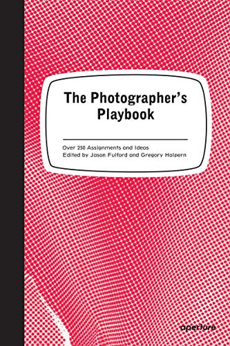 The Photographer's Playbook: 307 Assignments and...