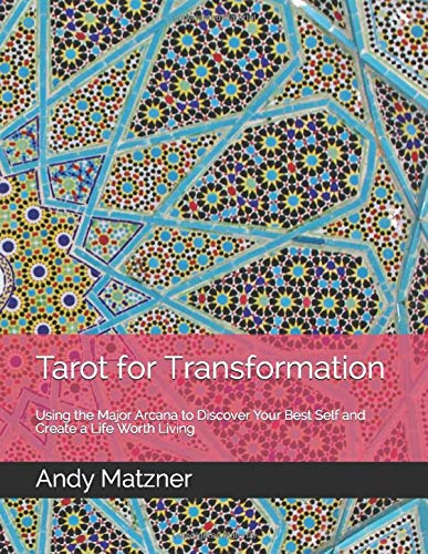 Tarot for Transformation: Using the Major Arcana to Discover...