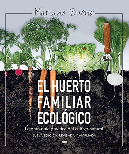 El huerto familiar ecológico: NUEVA EDICIÓN AMPLIADA Y ACTUALIZADA (CULTIVOS)